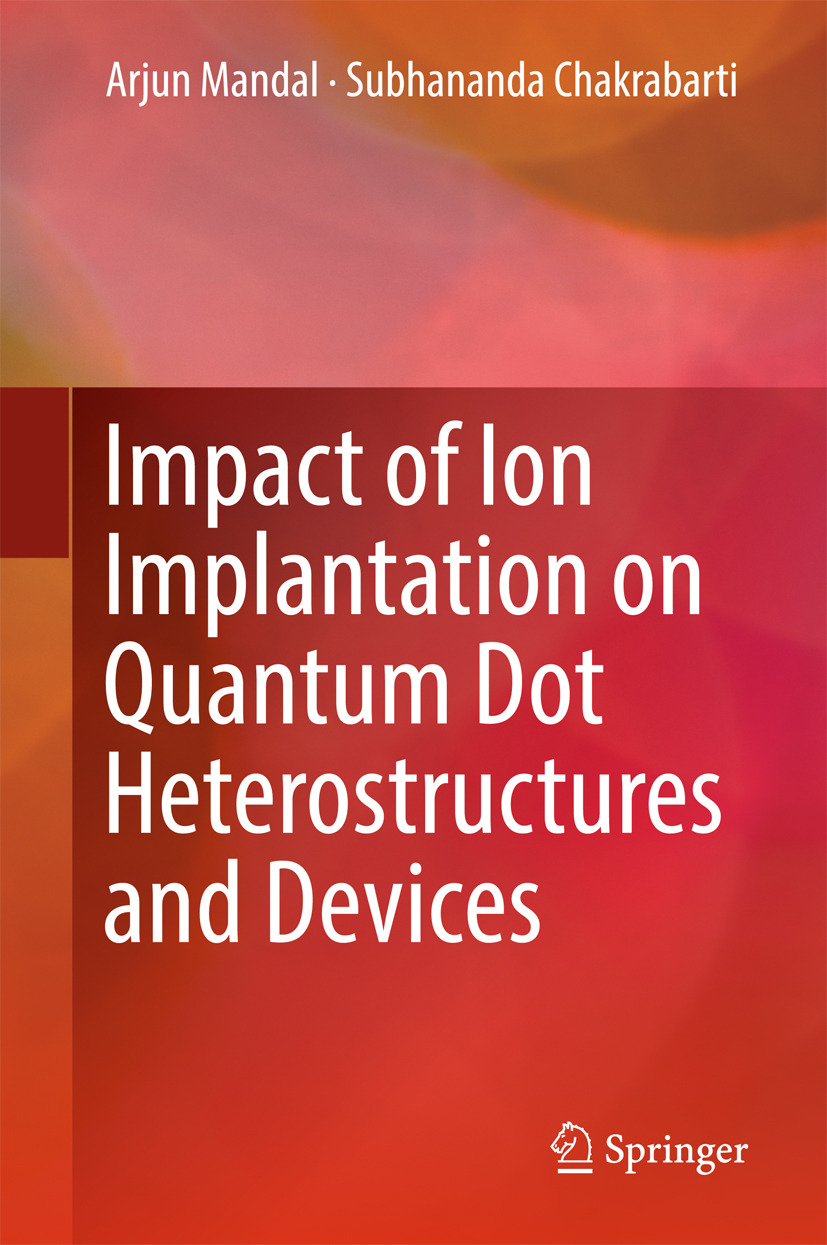 Chakrabarti, Subhananda - Impact of Ion Implantation on Quantum Dot Heterostructures and Devices, ebook