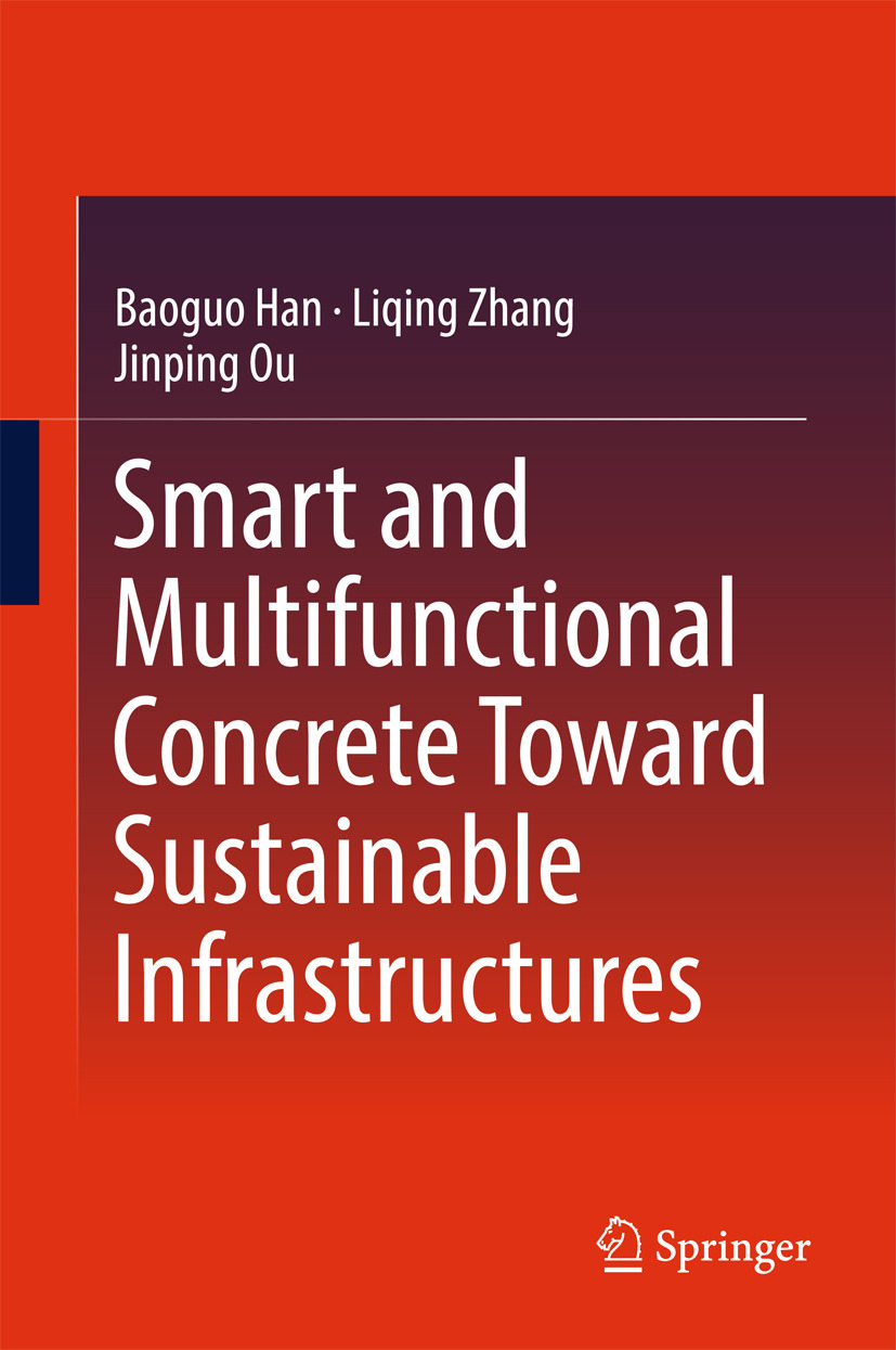 Han, Baoguo - Smart and Multifunctional Concrete Toward Sustainable Infrastructures, ebook