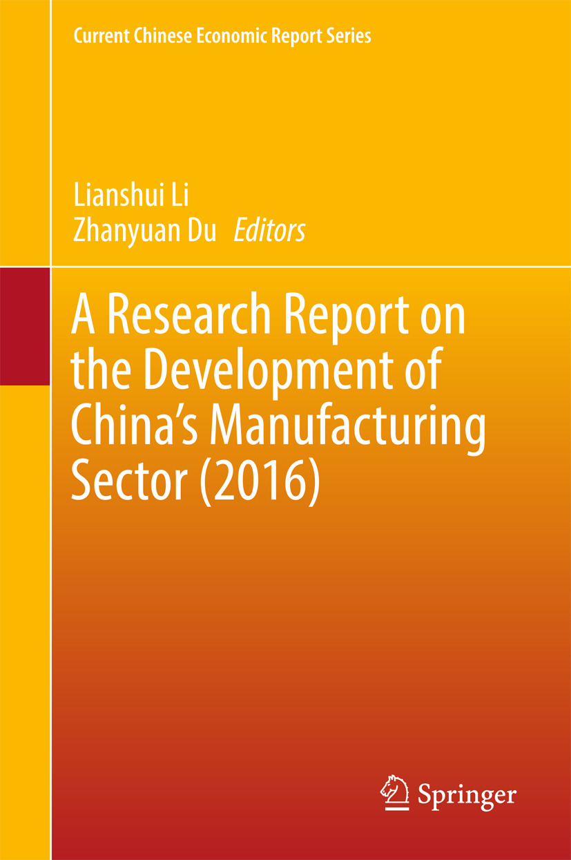 Du, Zhanyuan - A Research Report on the Development of China's Manufacturing Sector (2016), ebook