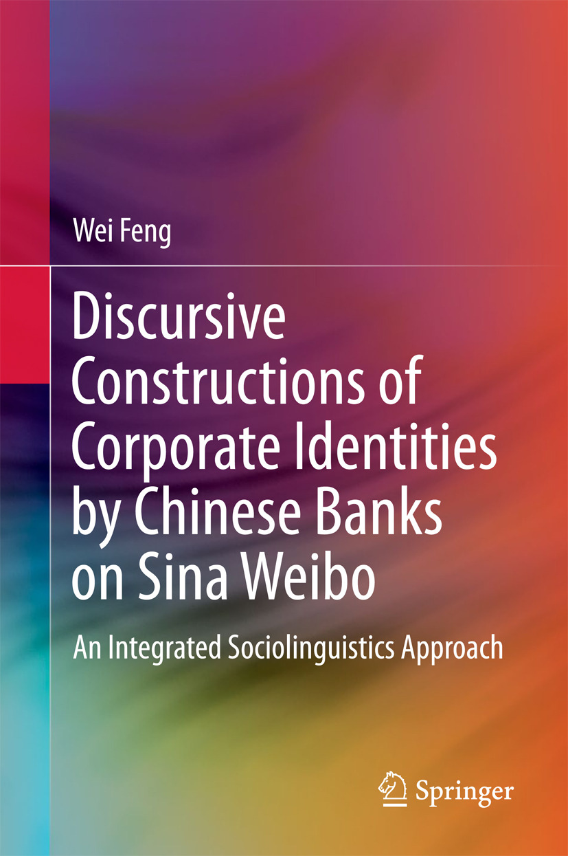 Feng, Wei - Discursive Constructions of Corporate Identities by Chinese Banks on Sina Weibo, ebook