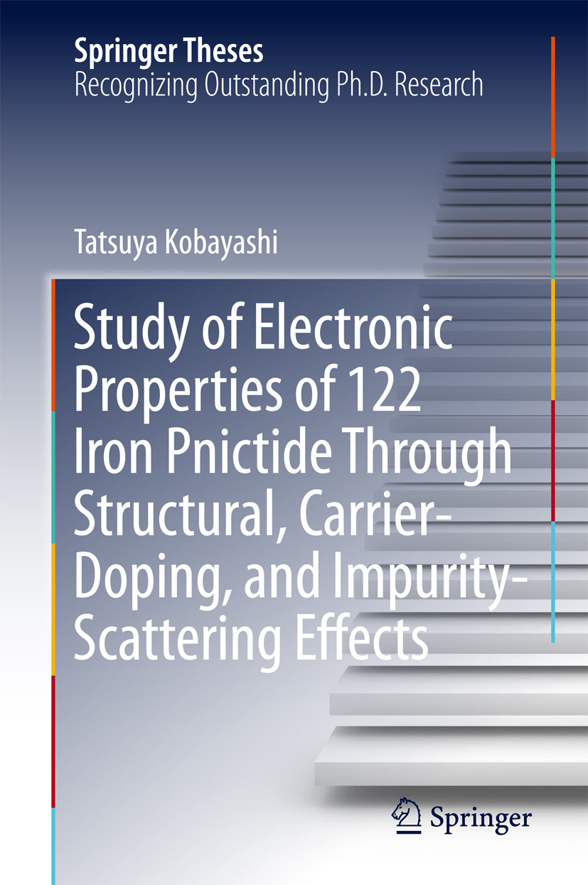 Kobayashi, Tatsuya - Study of Electronic Properties of 122 Iron Pnictide Through Structural, Carrier-Doping, and Impurity-Scattering Effects, ebook