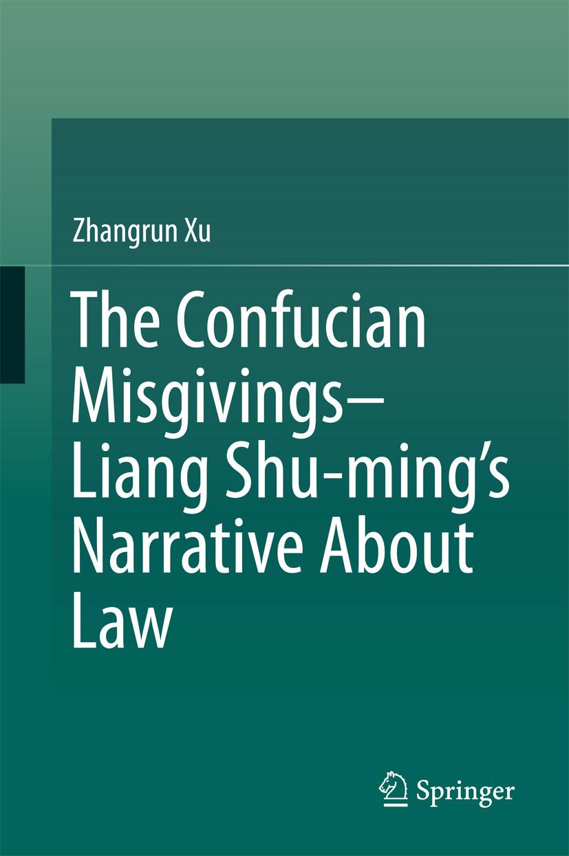 Xu, Zhangrun - The Confucian Misgivings--Liang Shu-ming's Narrative About Law, ebook