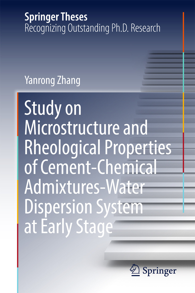 Zhang, Yanrong - Study on Microstructure and Rheological Properties of Cement-Chemical Admixtures-Water Dispersion System at Early Stage, ebook