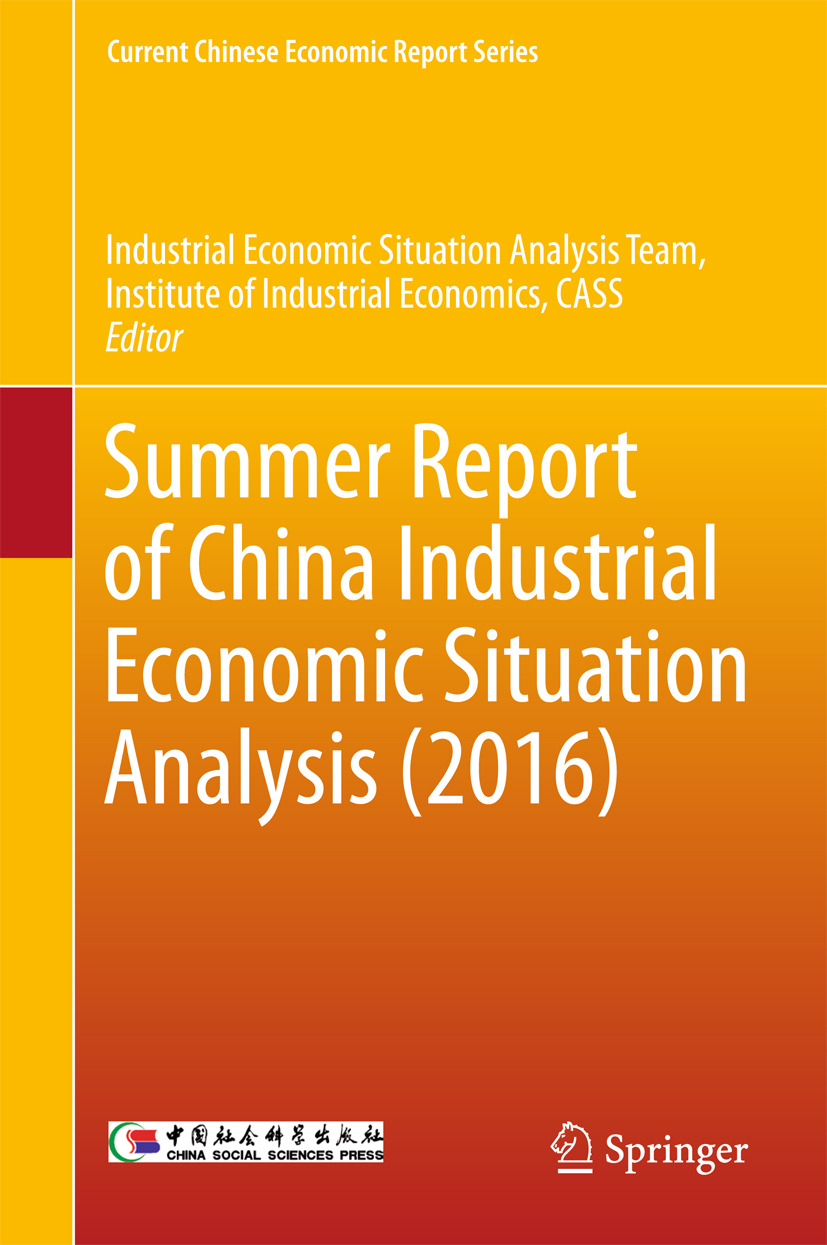 CASS, Industrial Economic Situation Analysis Team Instit - Summer Report of China Industrial Economic Situation Analysis (2016), ebook