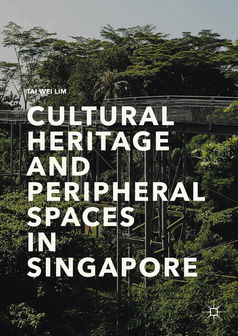 Lim, Tai Wei - Cultural Heritage and Peripheral Spaces in Singapore, ebook