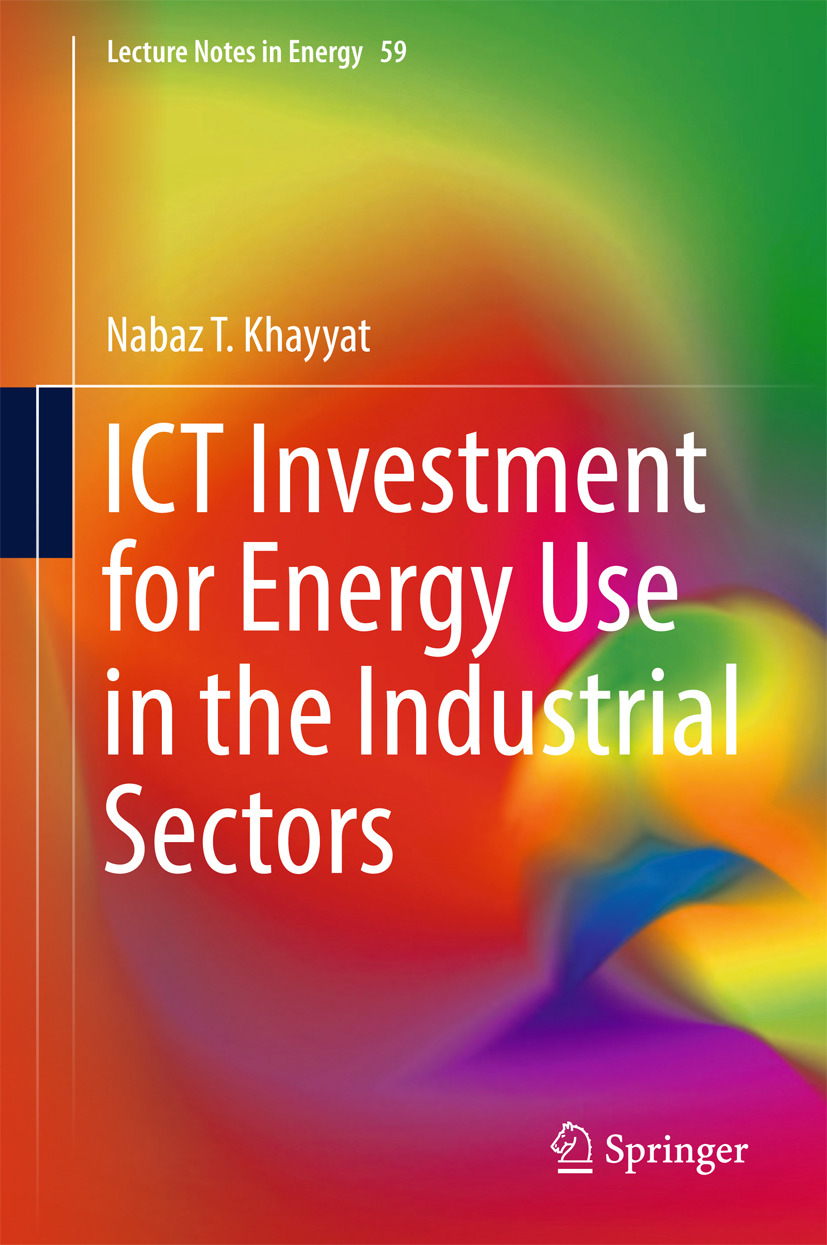 Khayyat, Nabaz T. - ICT Investment for Energy Use in the Industrial Sectors, ebook