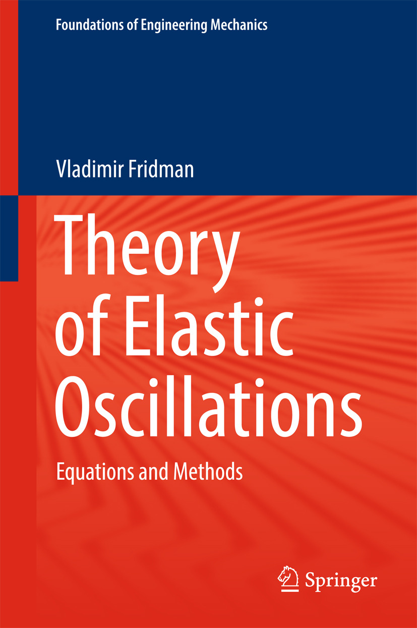 Fridman, Vladimir - Theory of Elastic Oscillations, ebook