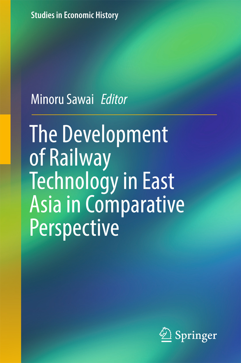 Sawai, Minoru - The Development of Railway Technology in East Asia in Comparative Perspective, ebook