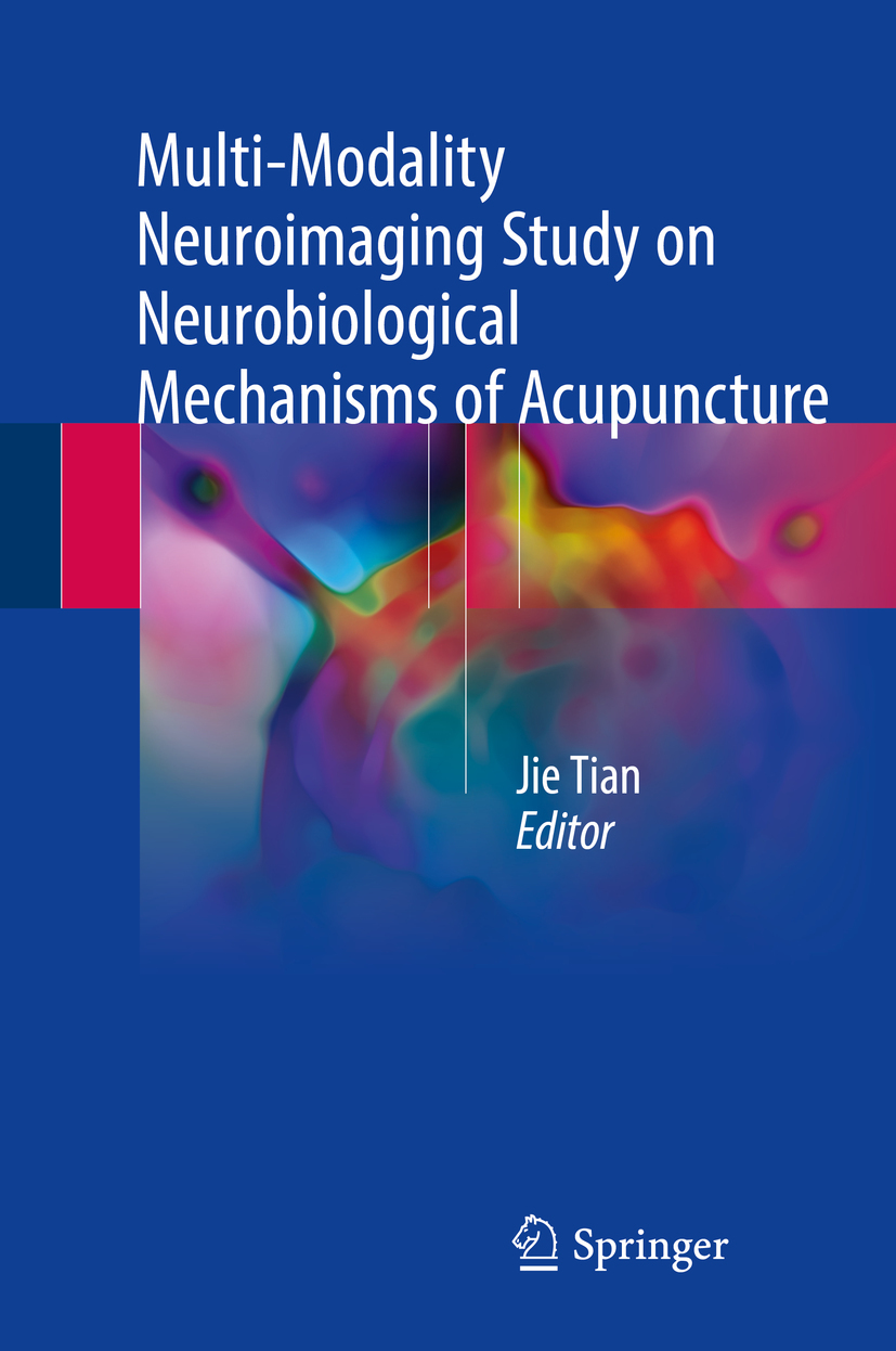 Tian, Jie - Multi-Modality Neuroimaging Study on Neurobiological Mechanisms of Acupuncture, ebook