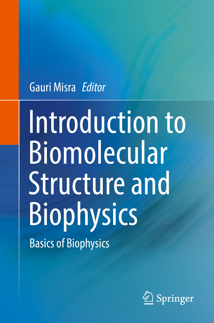 Misra, Gauri - Introduction to Biomolecular Structure and Biophysics, ebook