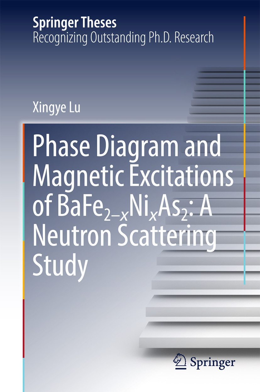 Lu, Xingye - Phase Diagram and Magnetic Excitations of BaFe2-xNixAs2: A Neutron Scattering Study, ebook