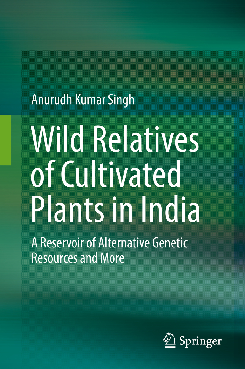 Singh, Anurudh Kumar - Wild Relatives of Cultivated Plants in India, ebook