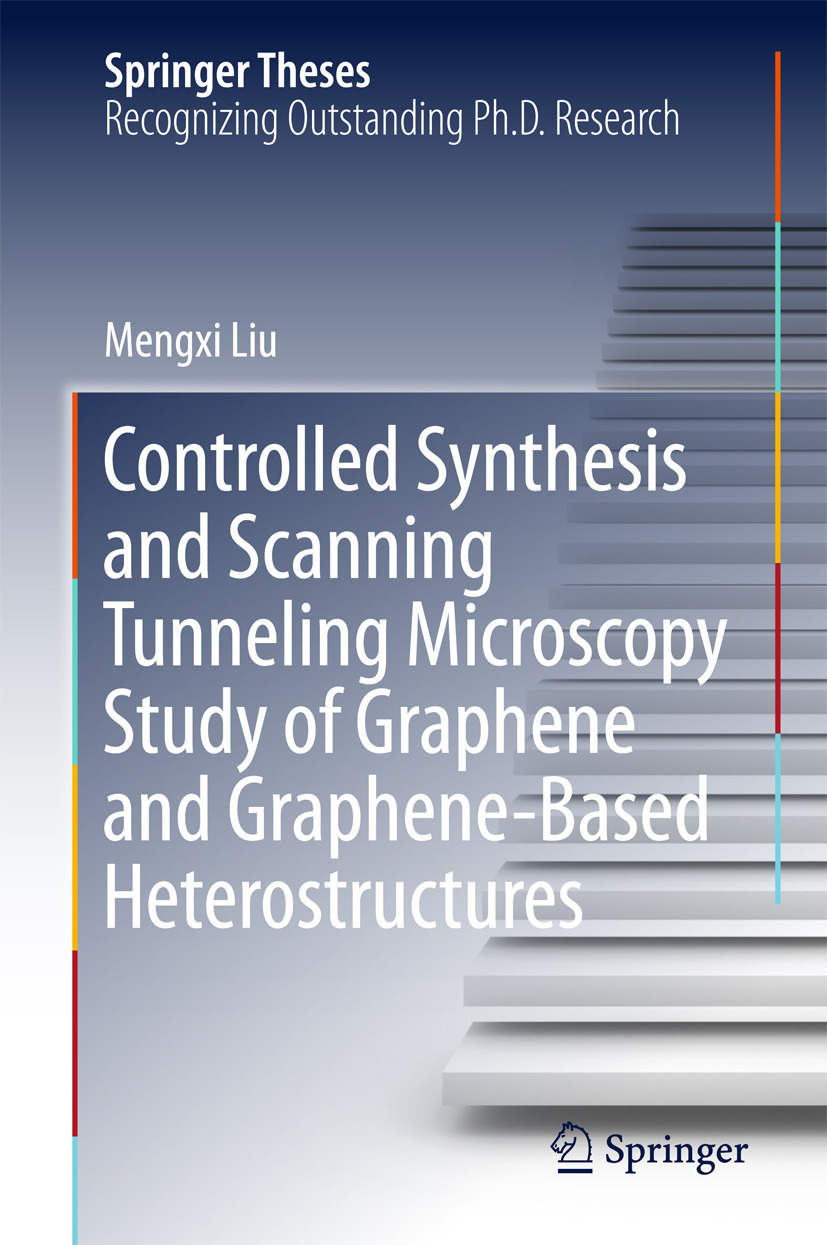 Liu, Mengxi - Controlled Synthesis and Scanning Tunneling Microscopy Study of Graphene and Graphene-Based Heterostructures, ebook