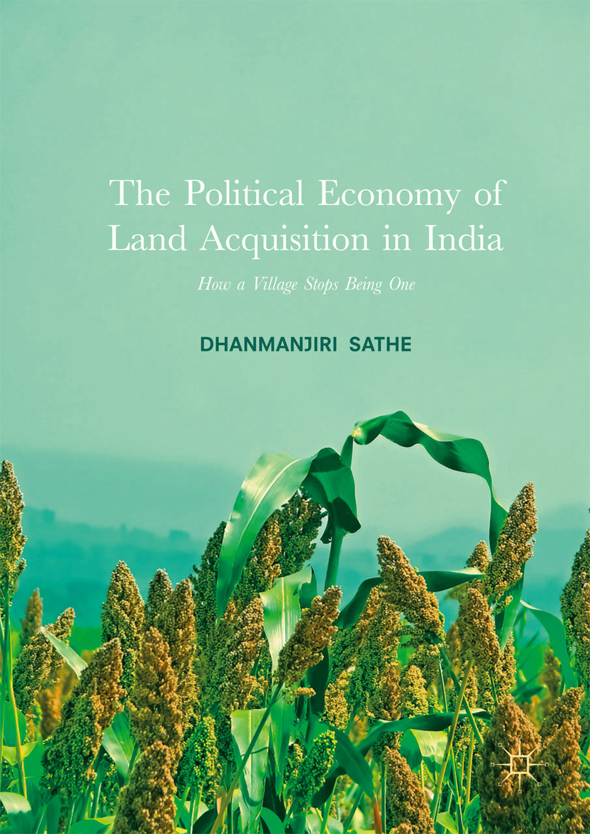Sathe, Dhanmanjiri - The Political Economy of Land Acquisition in India, ebook