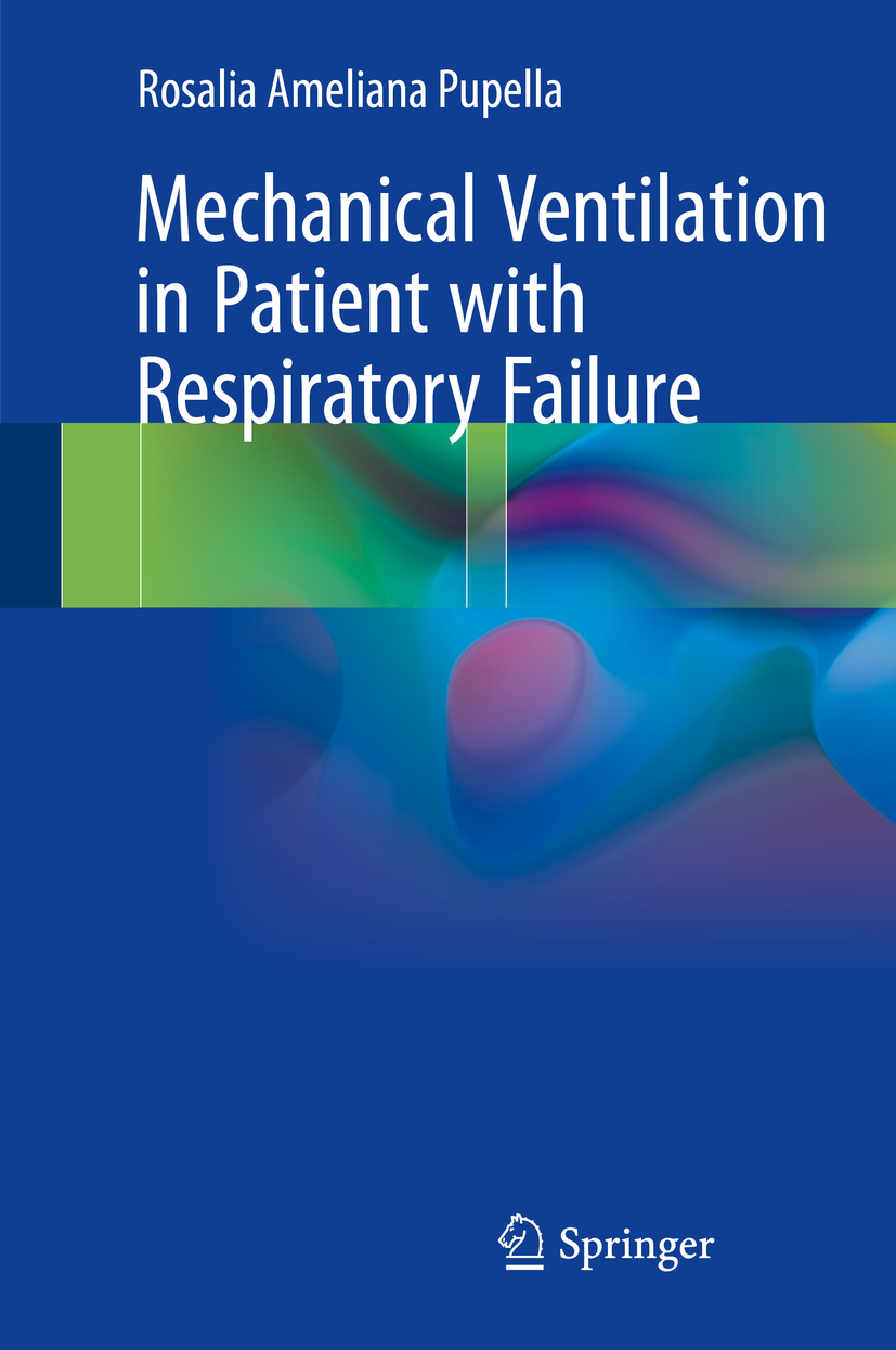 Pupella, Rosalia Ameliana - Mechanical Ventilation in Patient with Respiratory Failure, ebook
