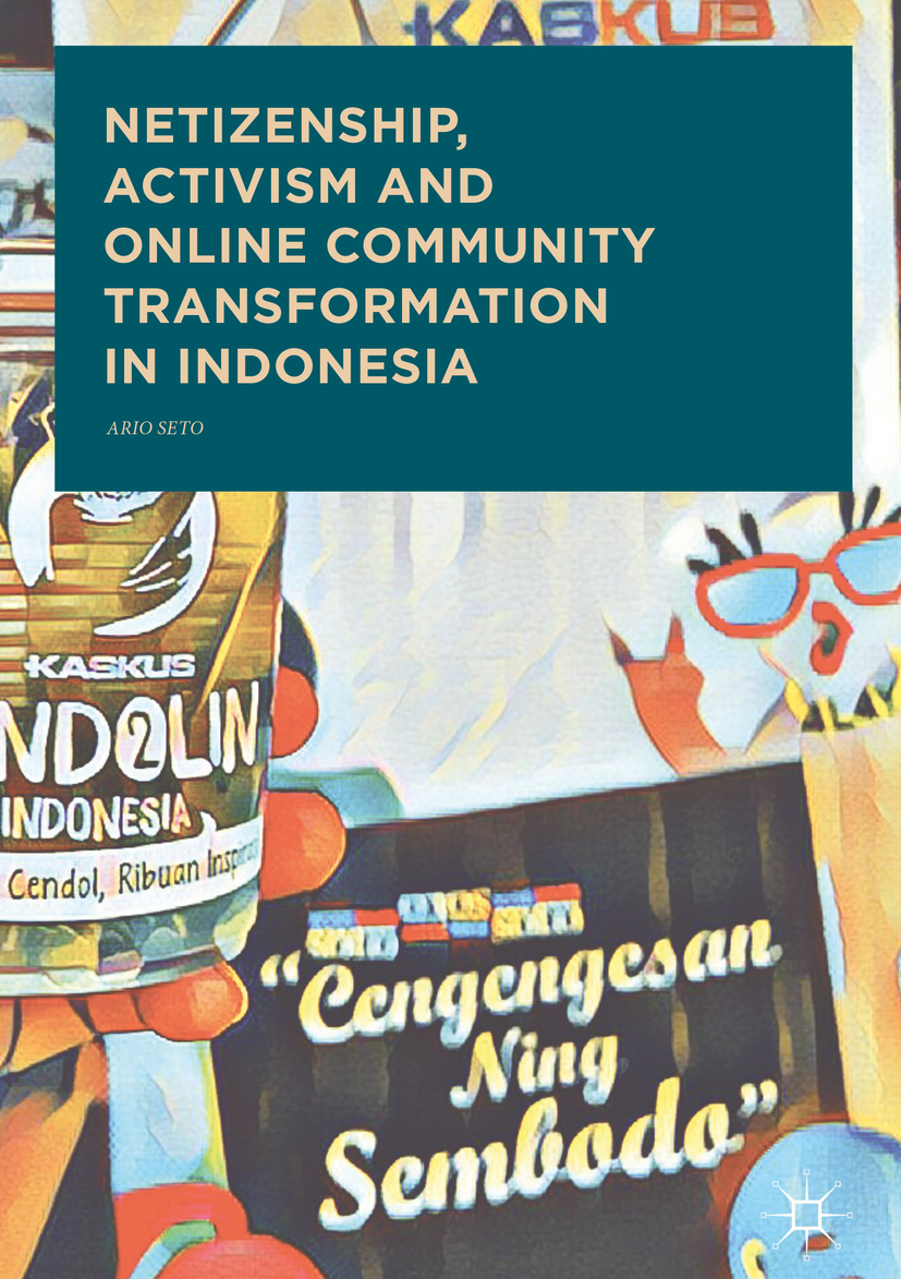Seto, Ario - Netizenship, Activism and Online Community Transformation in Indonesia, ebook