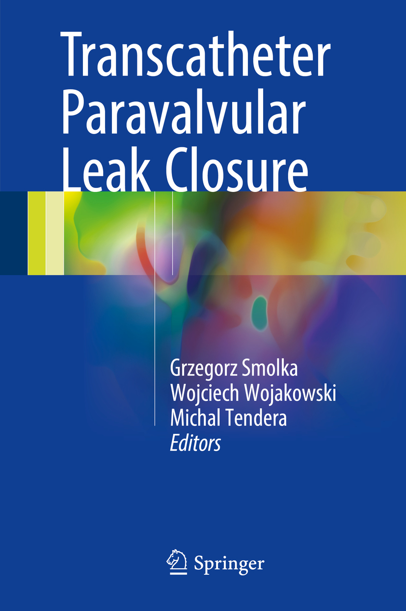 Smolka, Grzegorz - Transcatheter Paravalvular Leak Closure, e-bok