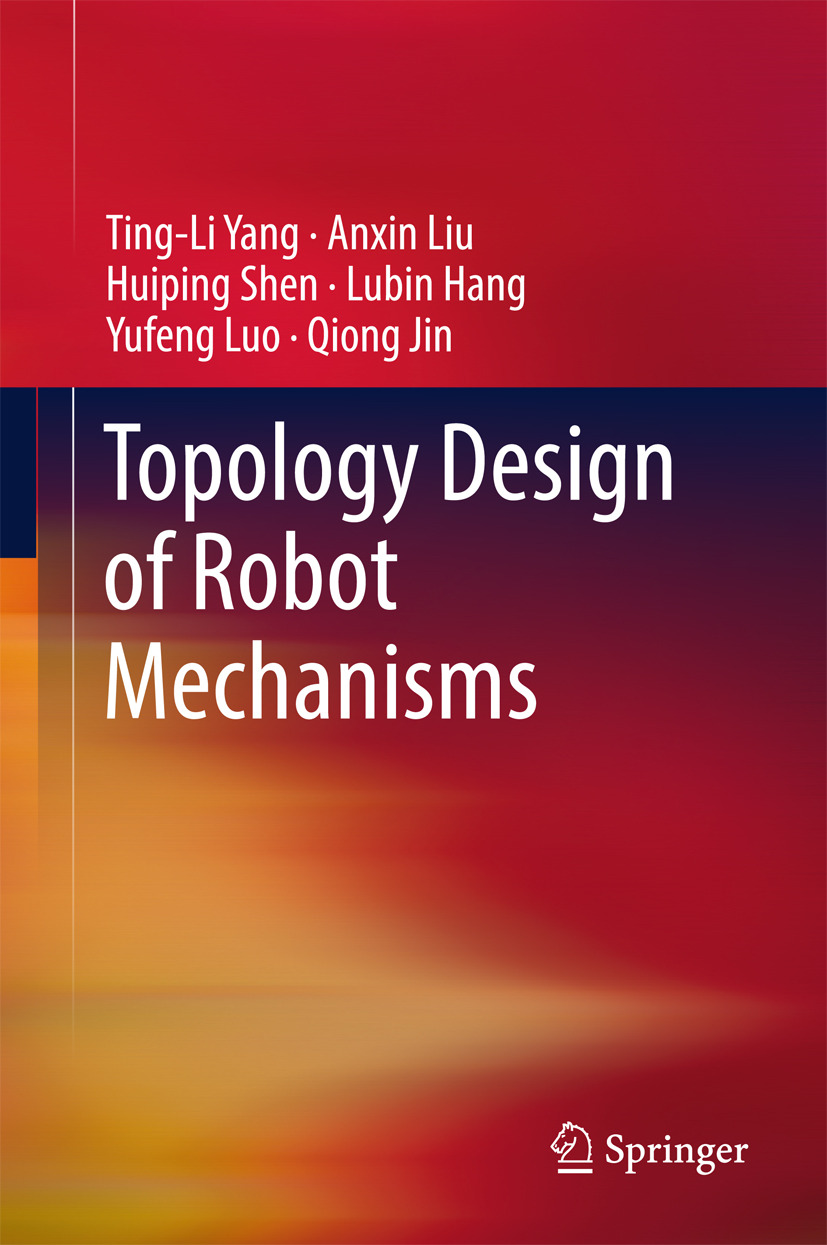 Hang, LuBin - Topology Design of Robot Mechanisms, ebook