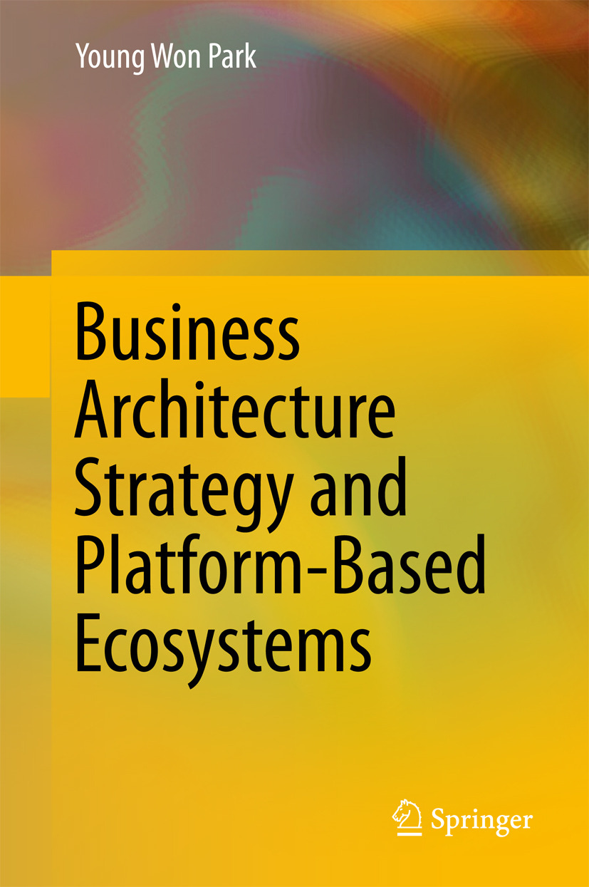 Park, Young Won - Business Architecture Strategy and Platform-Based Ecosystems, ebook