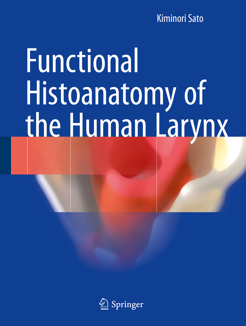 Sato, Kiminori - Functional Histoanatomy of the Human Larynx, ebook