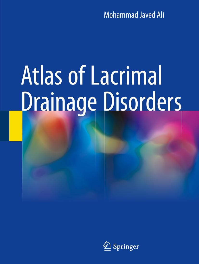 Ali, Mohammad Javed - Atlas of Lacrimal Drainage Disorders, ebook