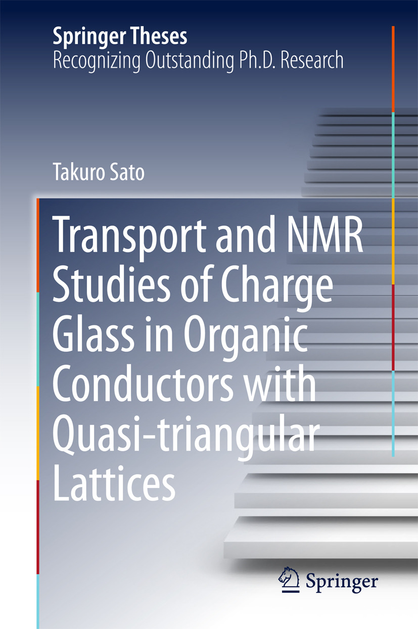 Sato, Takuro - Transport and NMR Studies of Charge Glass in Organic Conductors with Quasi-triangular Lattices, ebook