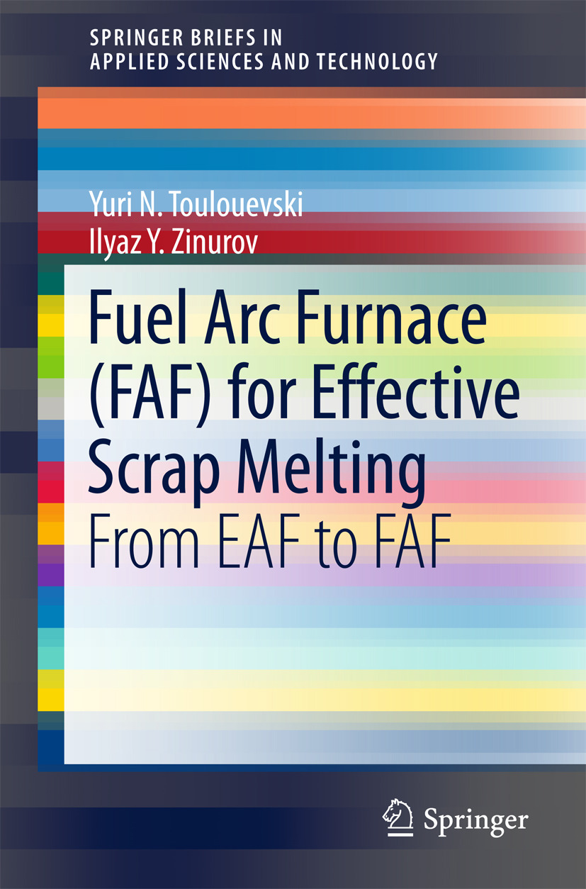 Toulouevski, Yuri N. - Fuel Arc Furnace (FAF) for Effective Scrap Melting, ebook