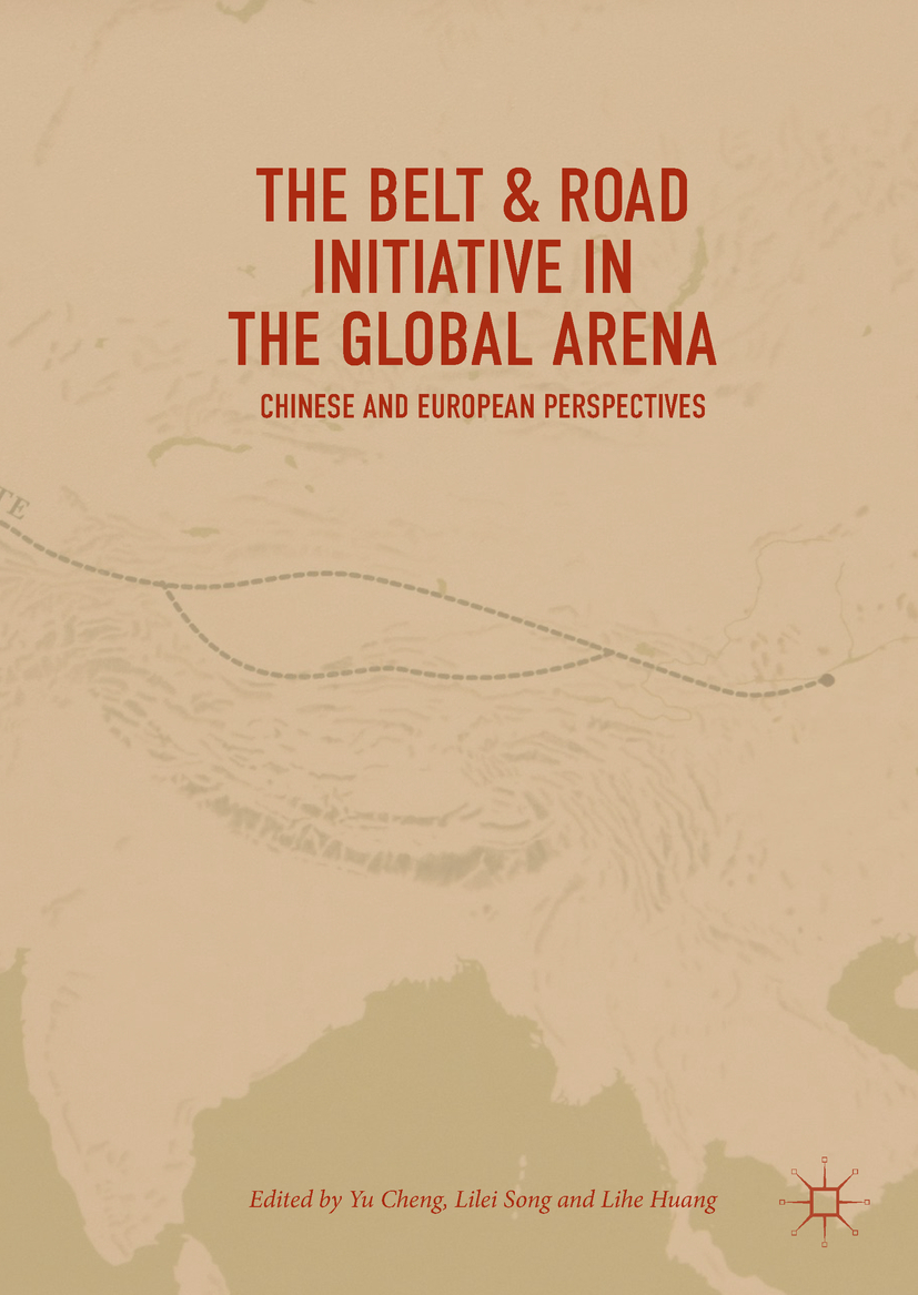 Cheng, Yu - The Belt & Road Initiative in the Global Arena, ebook