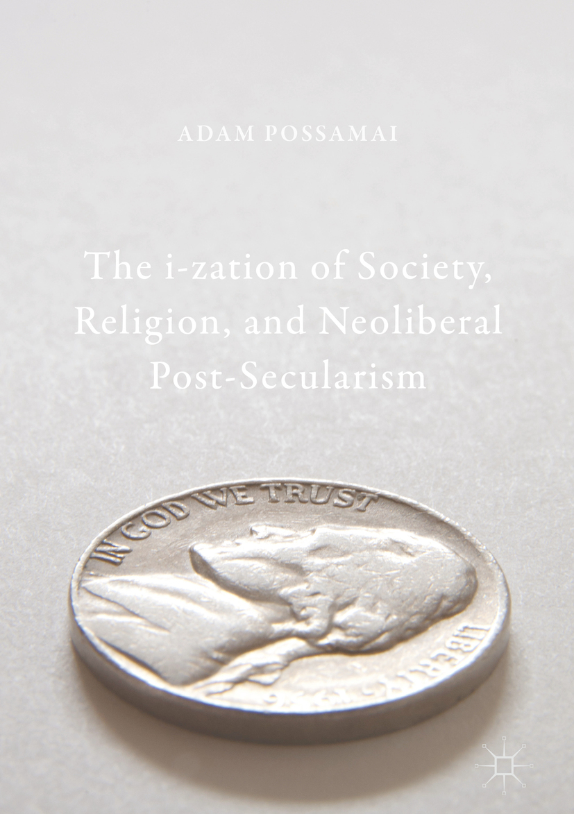 Possamai, Adam - The i-zation of Society, Religion, and Neoliberal Post-Secularism, ebook