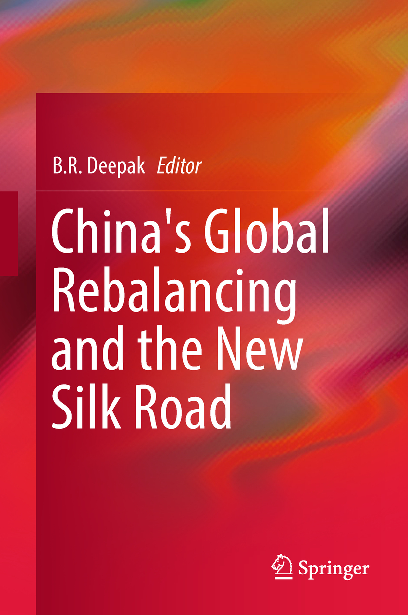 Deepak, B. R. - China's Global Rebalancing and the New Silk Road, e-bok