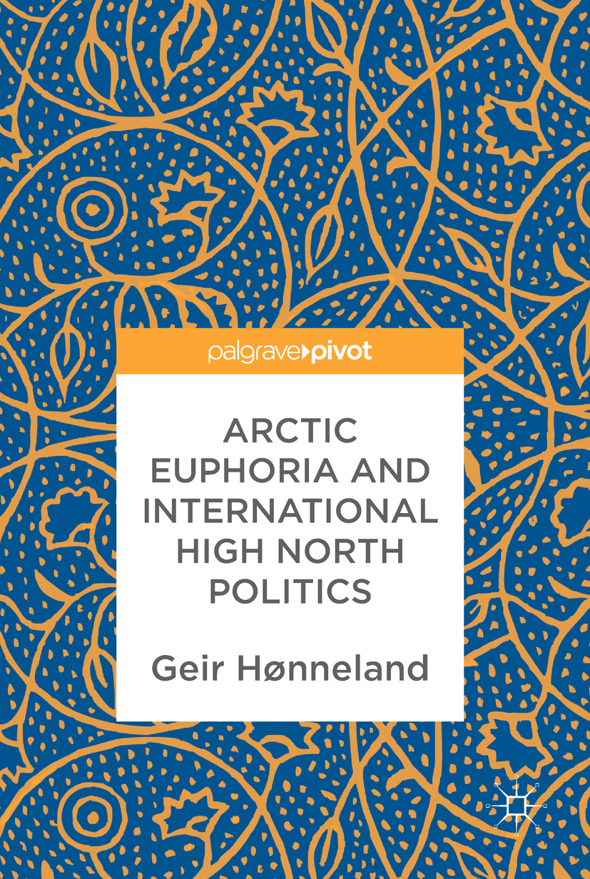 Hønneland, Geir - Arctic Euphoria and International High North Politics, ebook