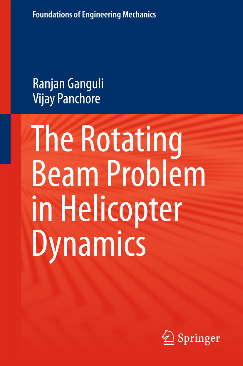 Ganguli, Ranjan - The Rotating Beam Problem in Helicopter Dynamics, ebook