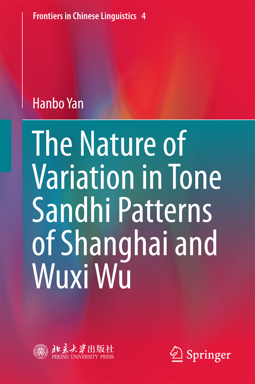 Yan, Hanbo - The Nature of Variation in Tone Sandhi Patterns of Shanghai and Wuxi Wu, ebook