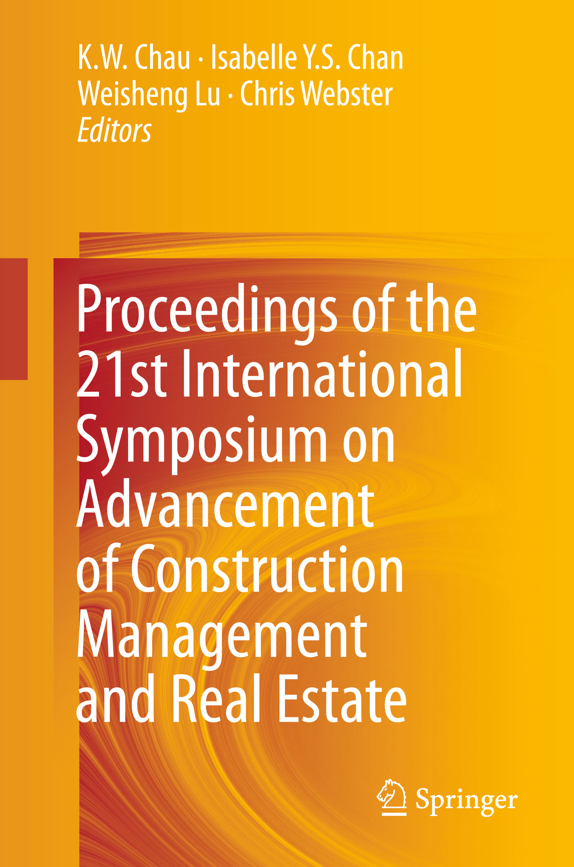 Chan, Isabelle Y.S. - Proceedings of the 21st International Symposium on Advancement of Construction Management and Real Estate, e-bok