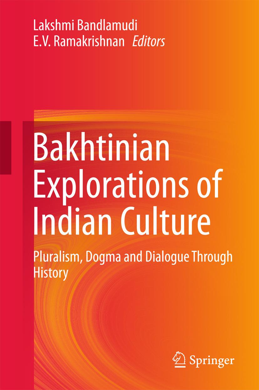 Bandlamudi, Lakshmi - Bakhtinian Explorations of Indian Culture, ebook