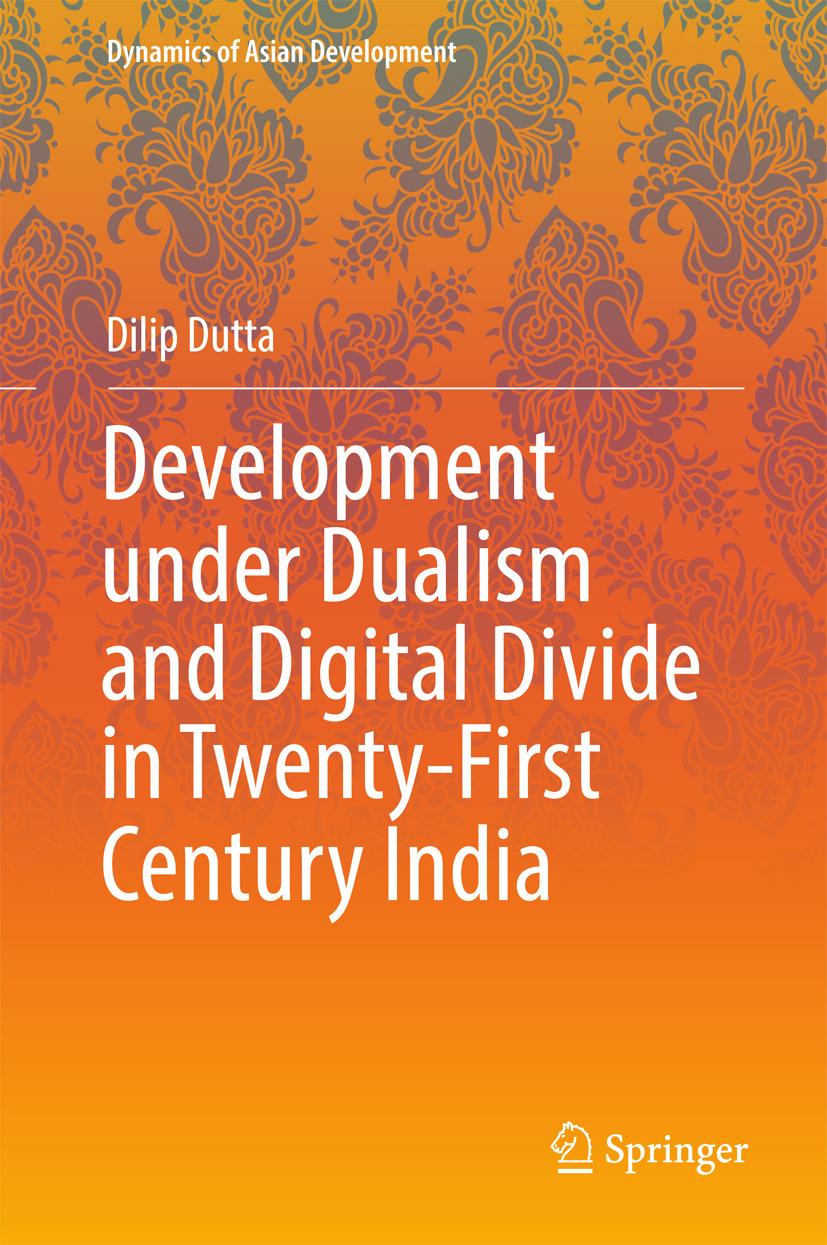 Dutta, Dilip - Development under Dualism and Digital Divide in Twenty-First Century India, ebook