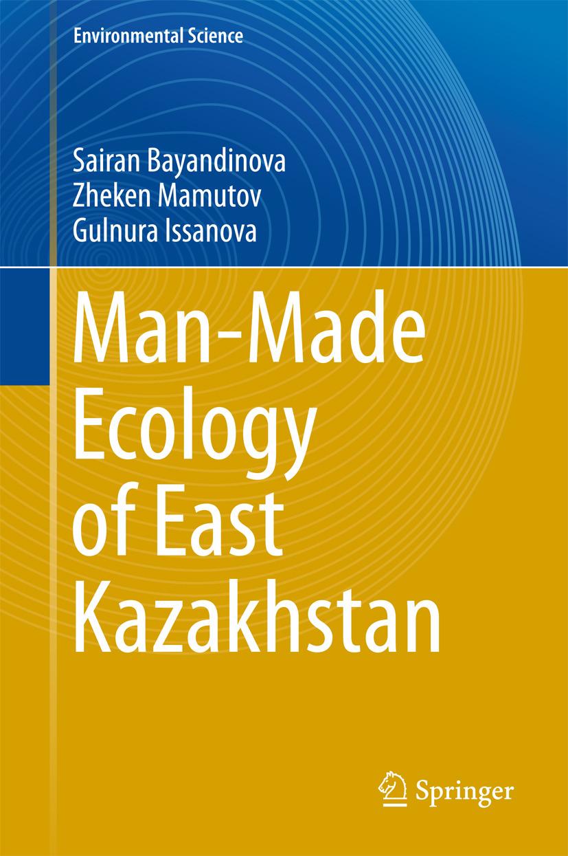 Bayandinova, Sairan - Man-Made Ecology of East Kazakhstan, ebook