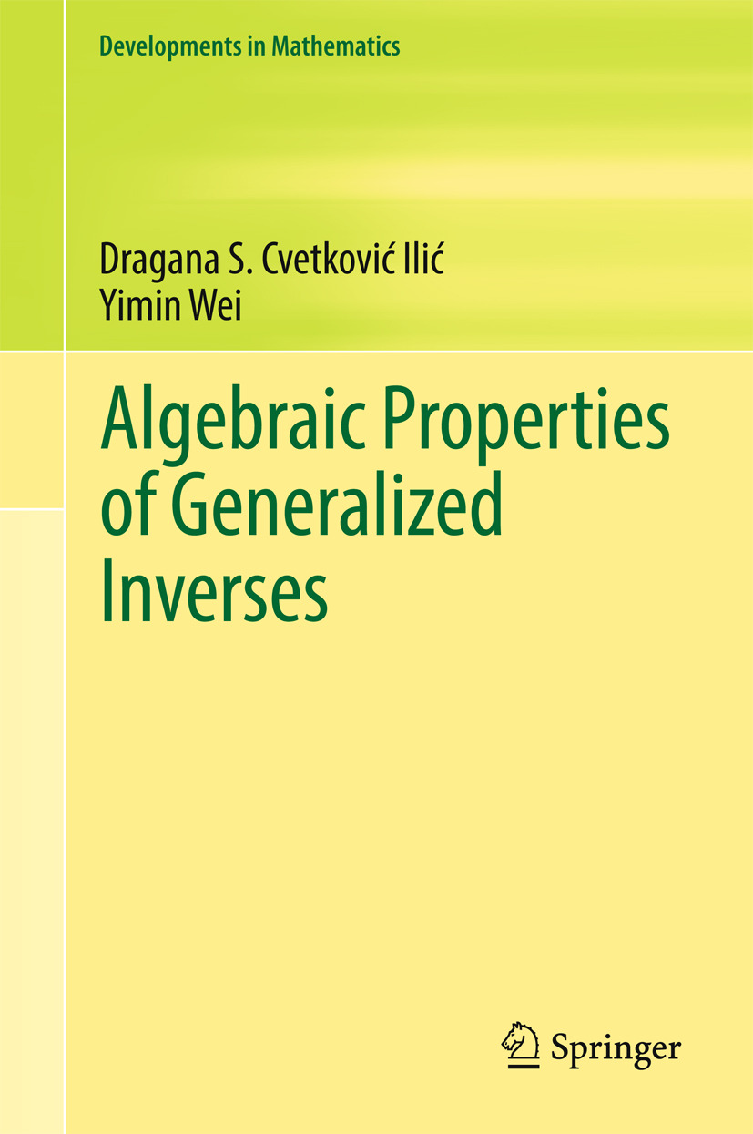 Cvetković‐Ilić, Dragana S. - Algebraic Properties of Generalized Inverses, ebook