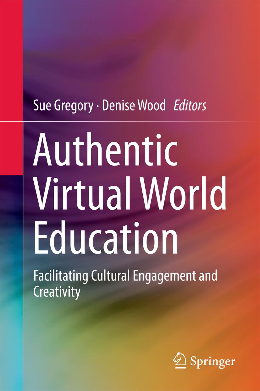 Gregory, Sue - Authentic Virtual World Education, ebook