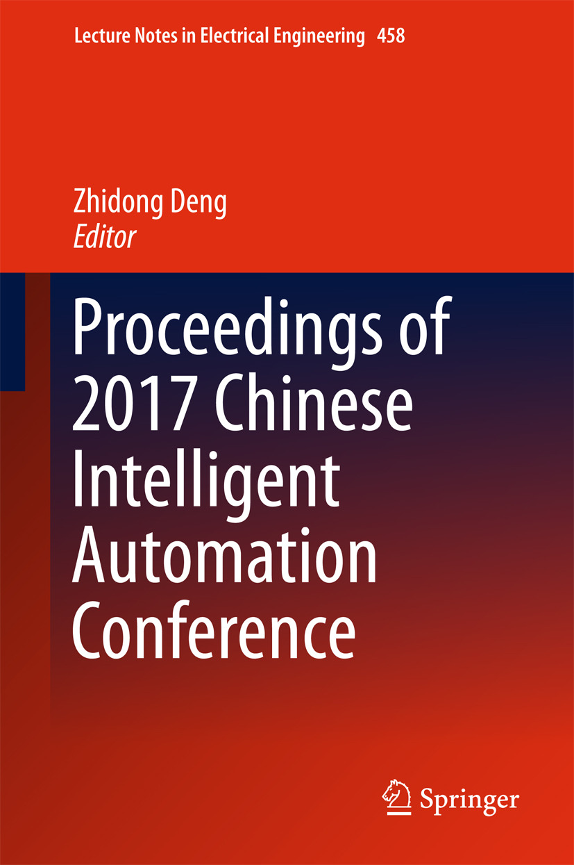Deng, Zhidong - Proceedings of 2017 Chinese Intelligent Automation Conference, ebook