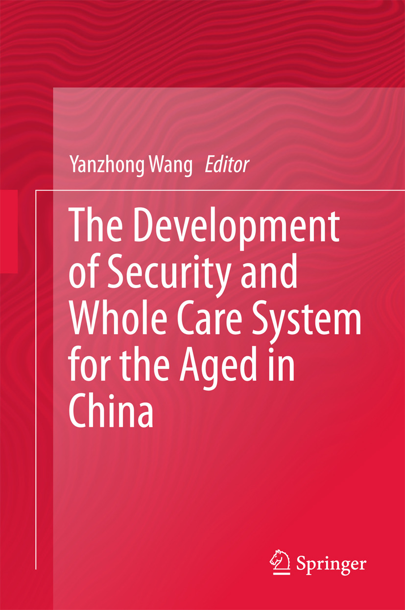 Wang, Yanzhong - The Development of Security and Whole Care System for the Aged in China, ebook