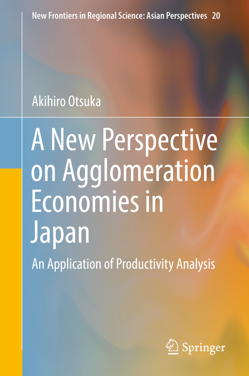 Otsuka, Akihiro - A New Perspective on Agglomeration Economies in Japan, e-bok