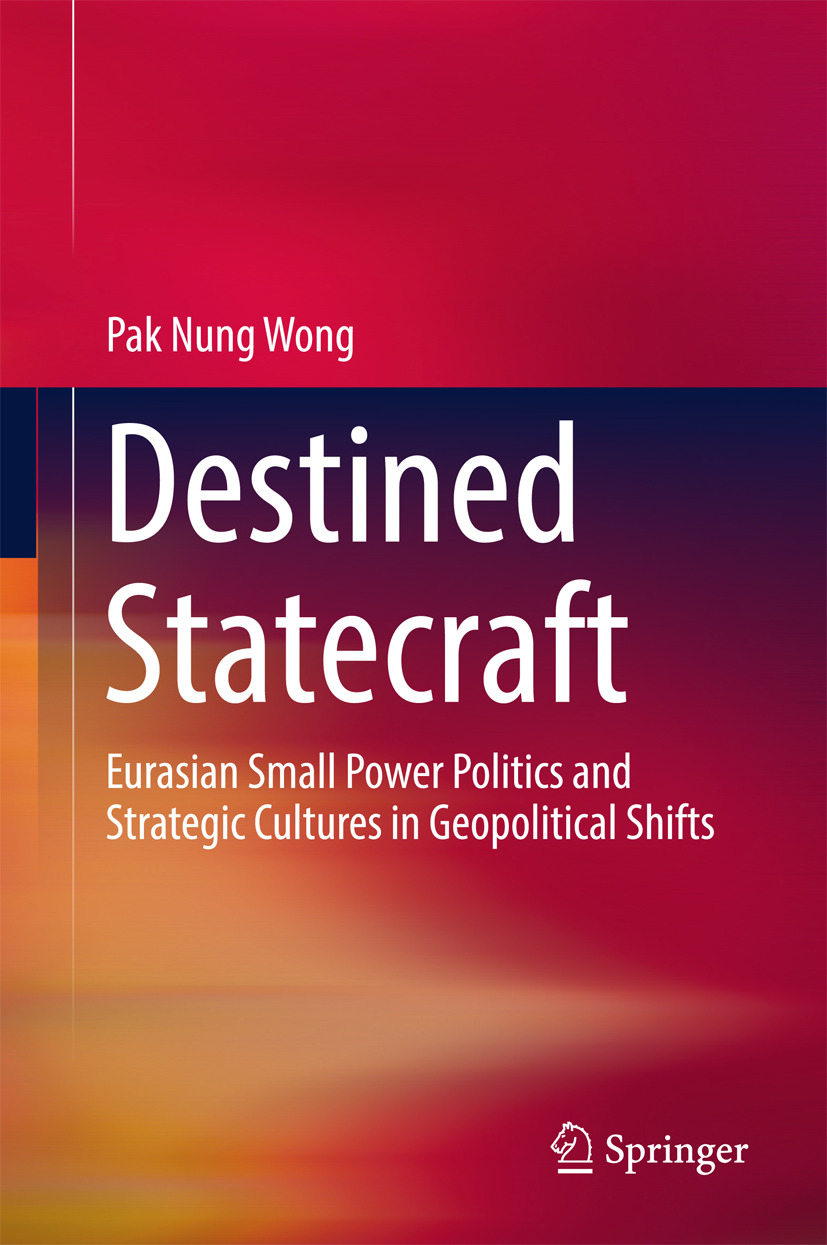 Wong, Pak Nung - Destined Statecraft, ebook