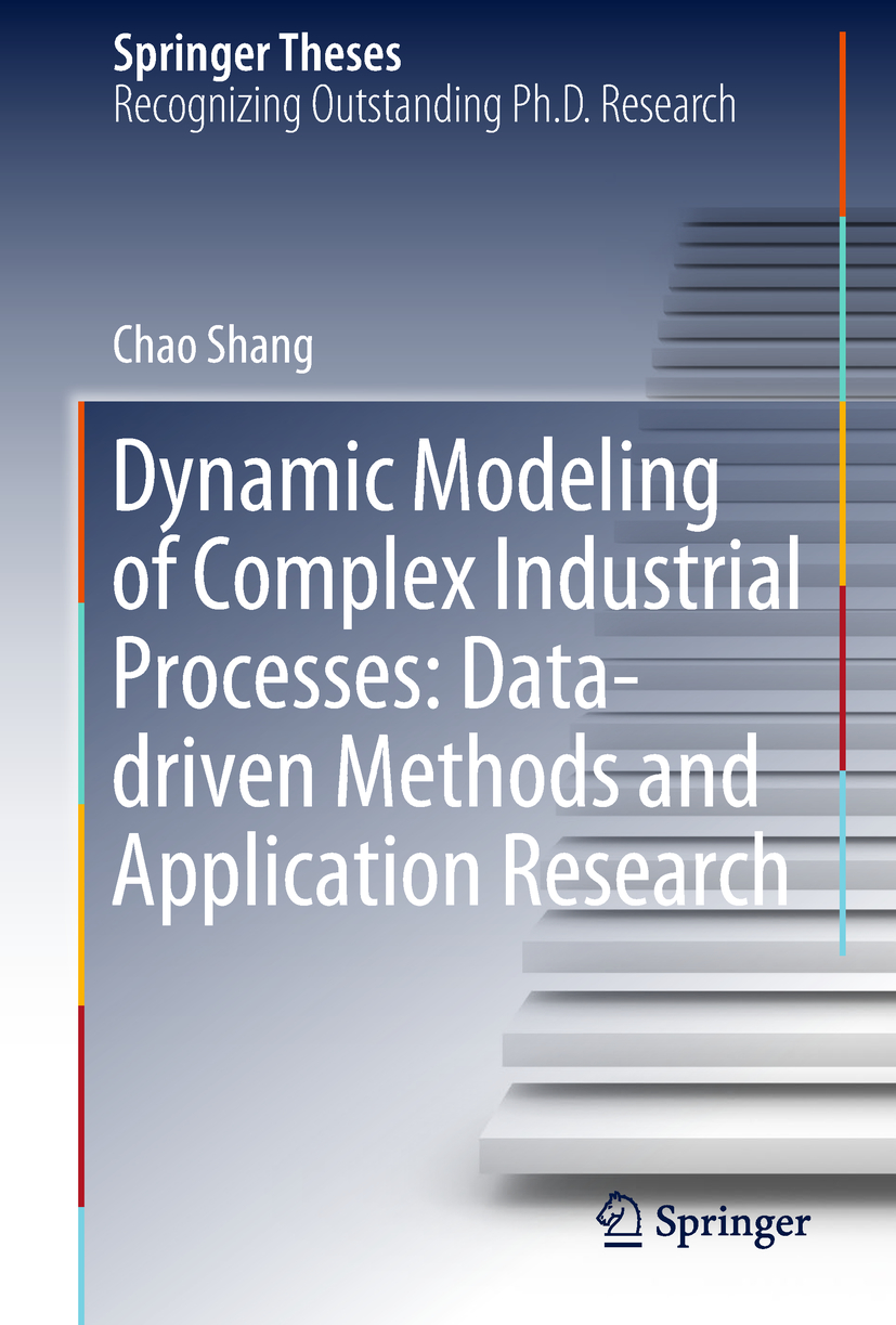 Shang, Chao - Dynamic Modeling of Complex Industrial Processes: Data-driven Methods and Application Research, ebook