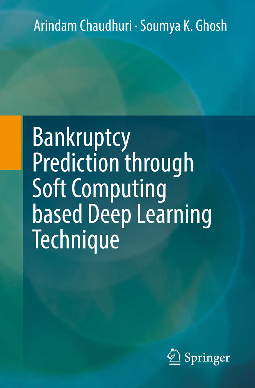 Chaudhuri, Arindam - Bankruptcy Prediction through Soft Computing based Deep Learning Technique, ebook