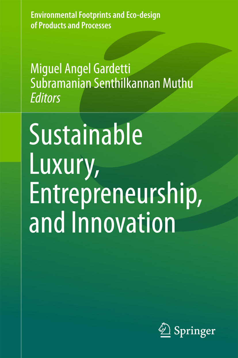 Gardetti, Miguel Angel - Sustainable Luxury, Entrepreneurship, and Innovation, ebook
