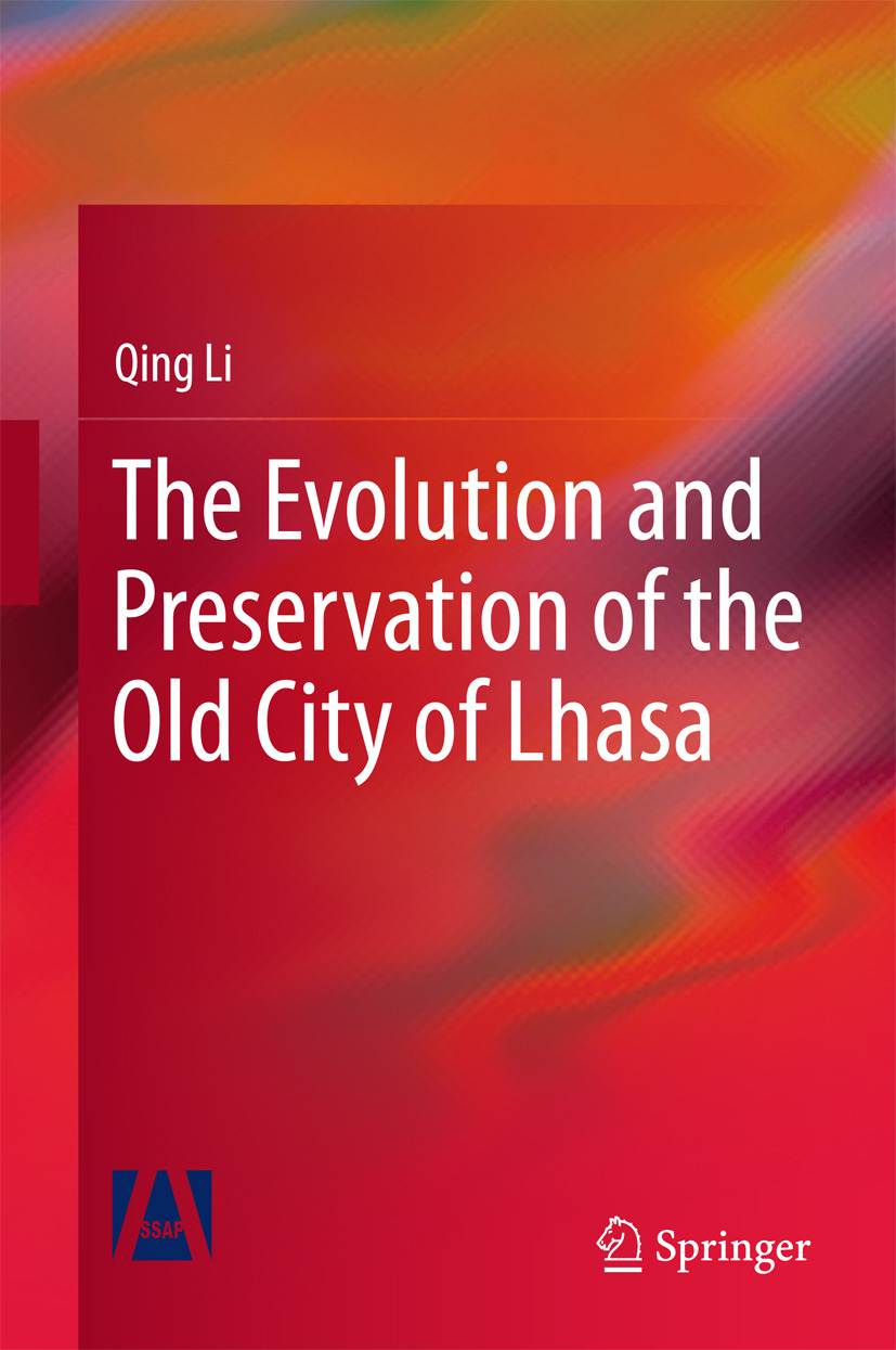 Li, Qing - The Evolution and Preservation of the Old City of Lhasa, ebook