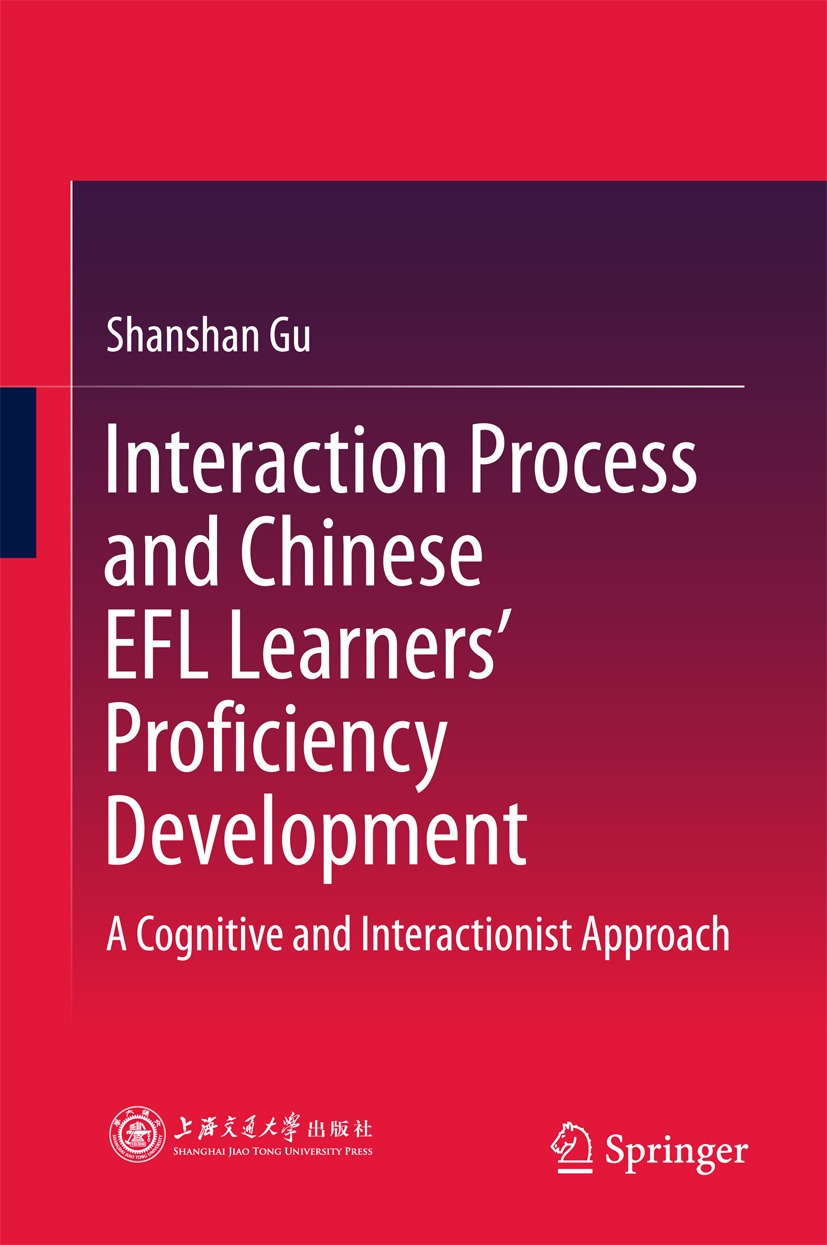 Gu, Shanshan - Interaction Process and Chinese EFL Learners' Proficiency Development, ebook