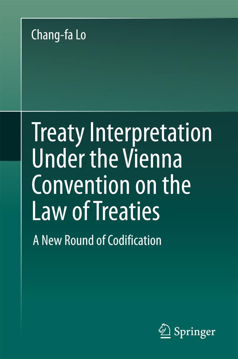 Lo, Chang-fa - Treaty Interpretation Under the Vienna Convention on the Law of Treaties, ebook