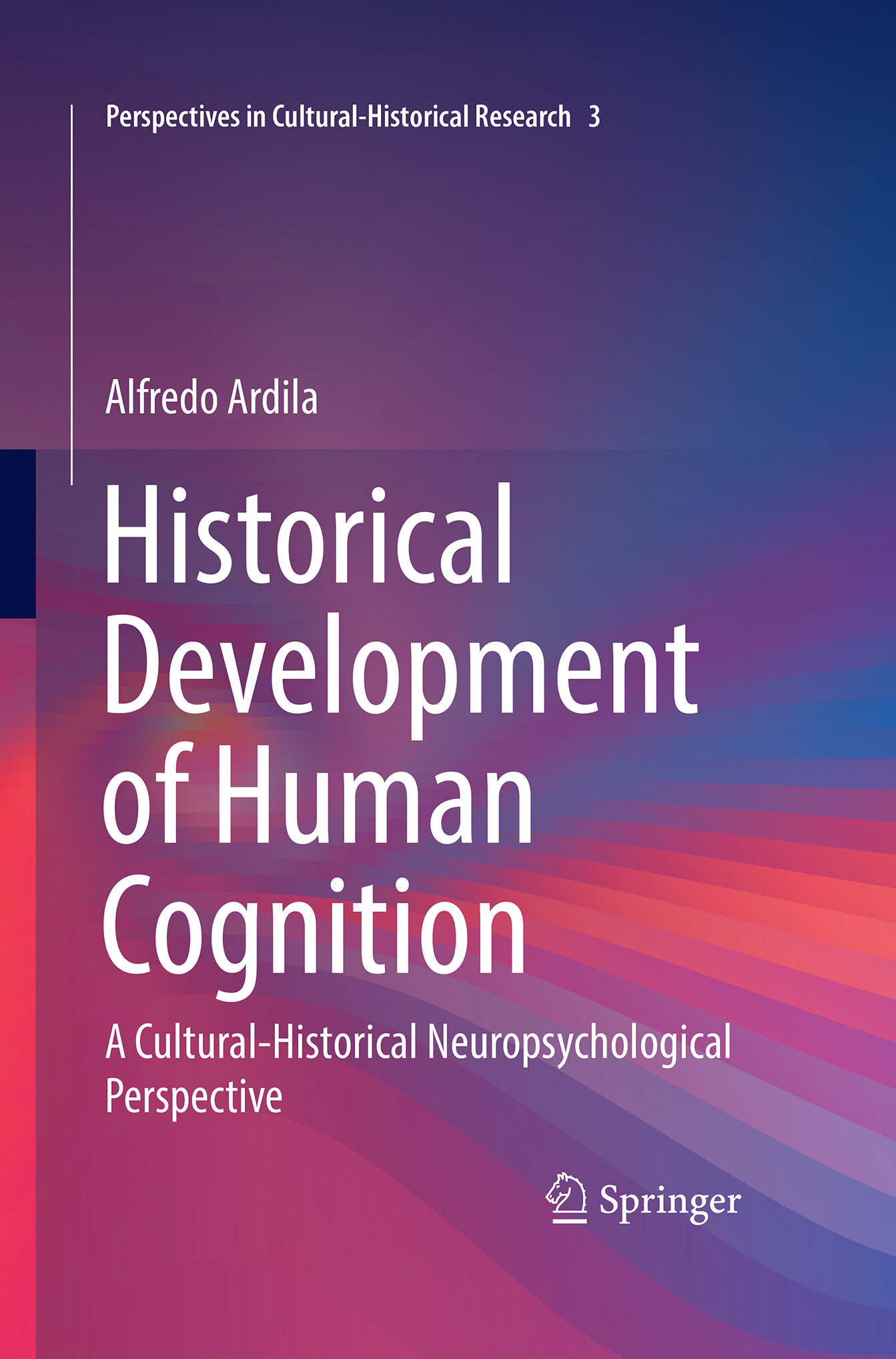 Ardila, Alfredo - Historical Development of Human Cognition, e-bok